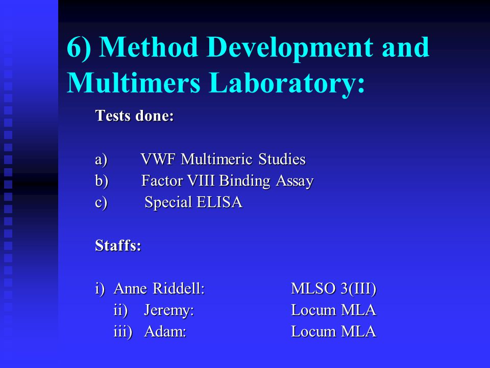 6) Method Development and Multimers Laboratory: