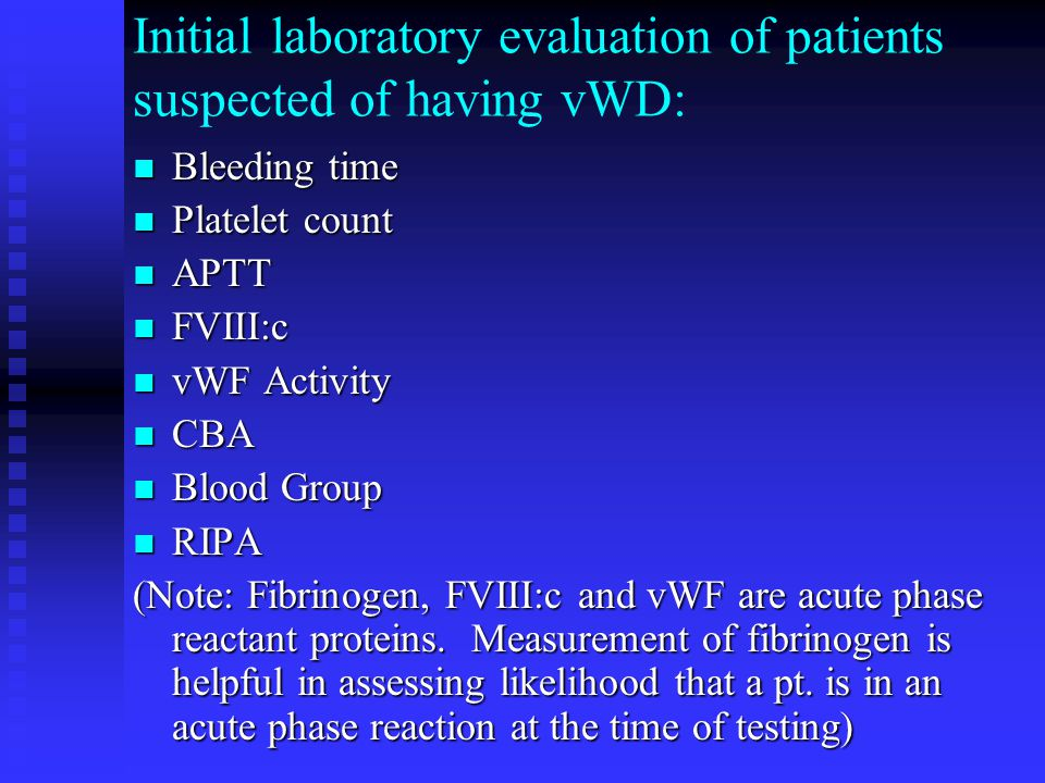 Initial laboratory evaluation of patients suspected of having vWD: