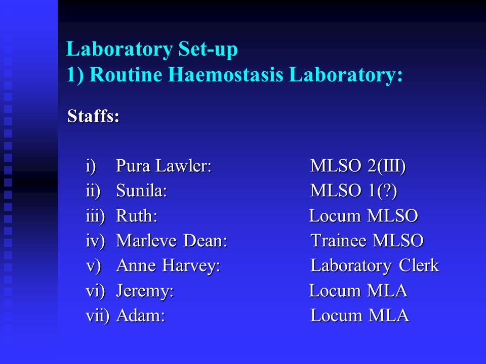 Laboratory Set-up 1) Routine Haemostasis Laboratory: