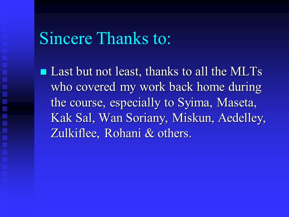 Sincere Thanks to: