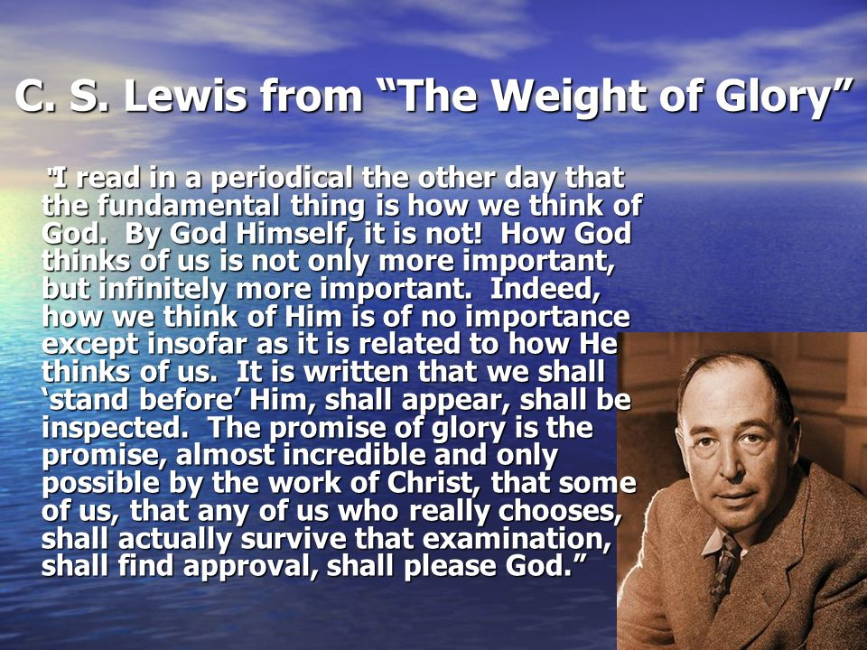 C. S. Lewis from The Weight of Glory