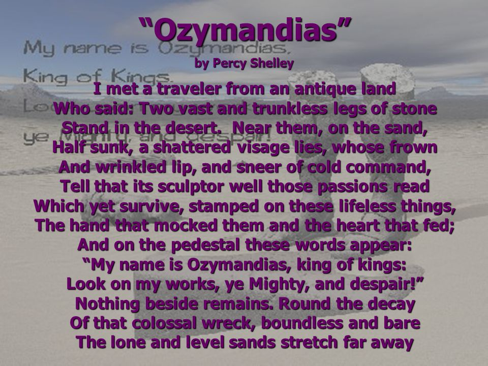 Ozymandias I met a traveler from an antique land