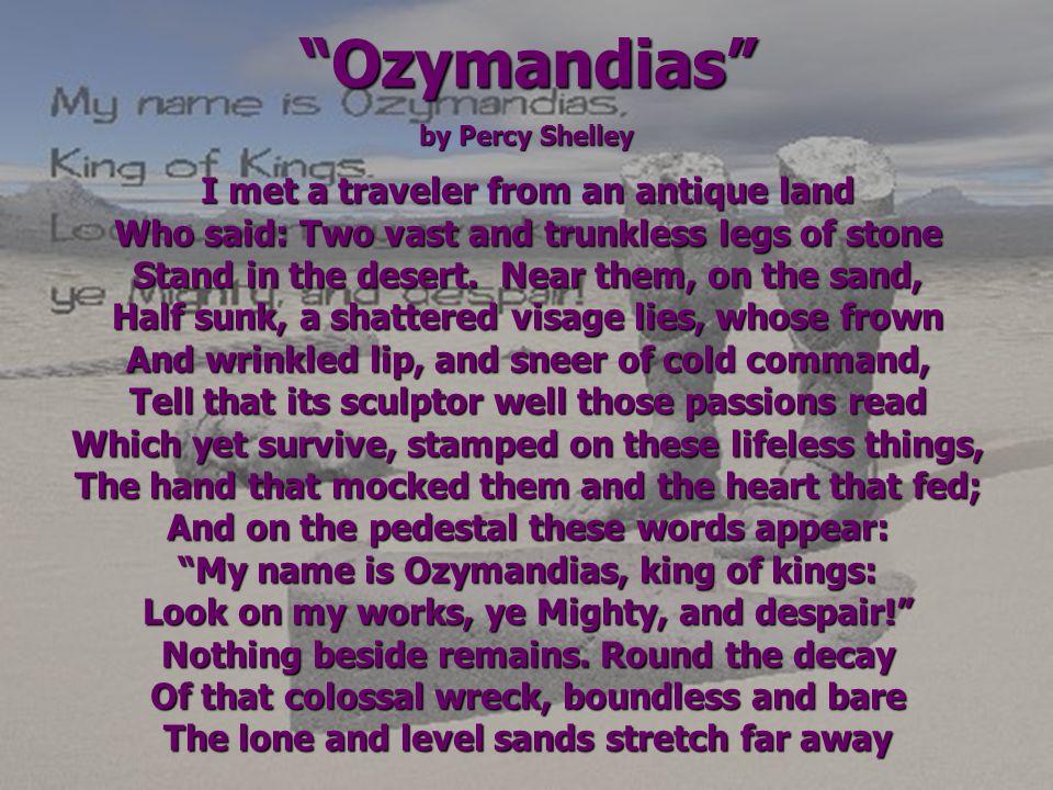 Ozymandias I met a traveler from an antique land
