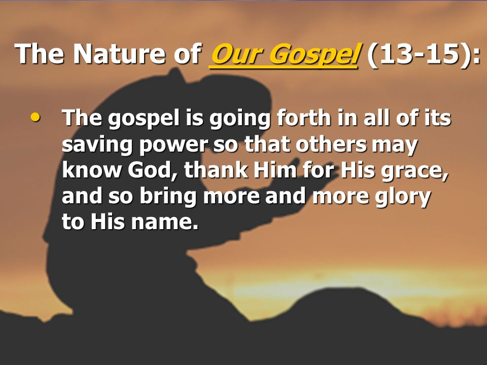 The Nature of Our Gospel (13-15):