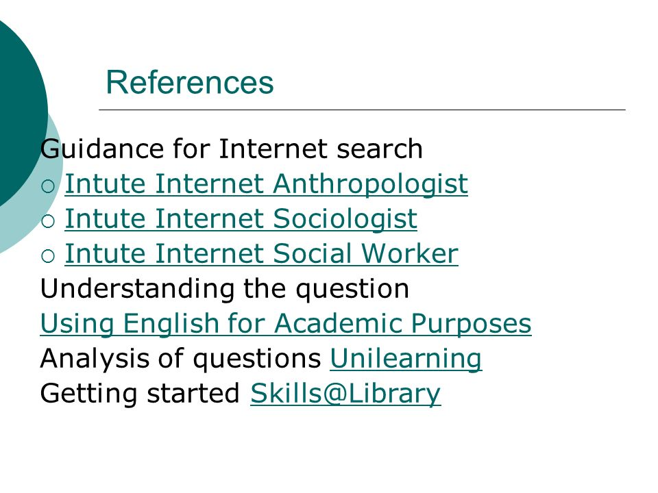 References Guidance for Internet search Intute Internet Anthropologist