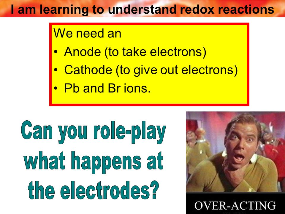 Can you role-play what happens at the electrodes