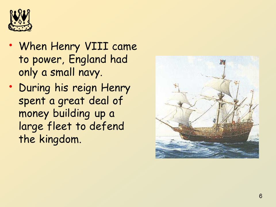 When Henry VIII came to power, England had only a small navy.