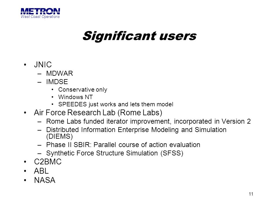 Significant users JNIC Air Force Research Lab (Rome Labs) C2BMC ABL