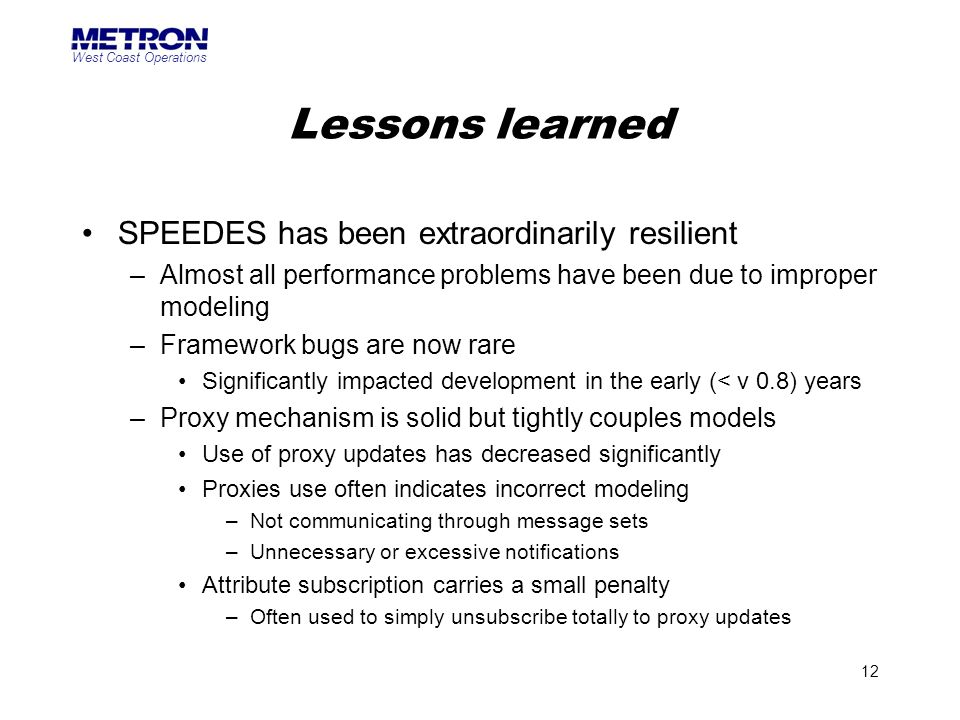 Lessons learned SPEEDES has been extraordinarily resilient