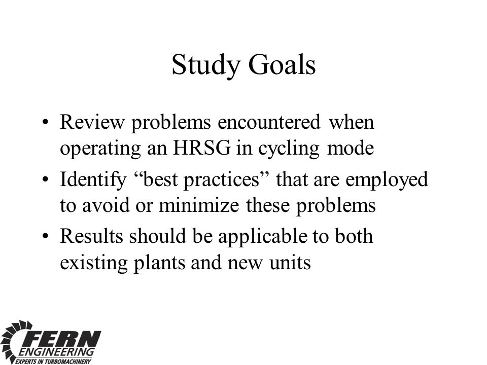 Study Goals Review problems encountered when operating an HRSG in cycling mode.