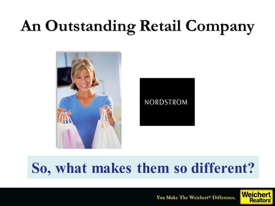 An Outstanding Retail Company So, what makes them so different