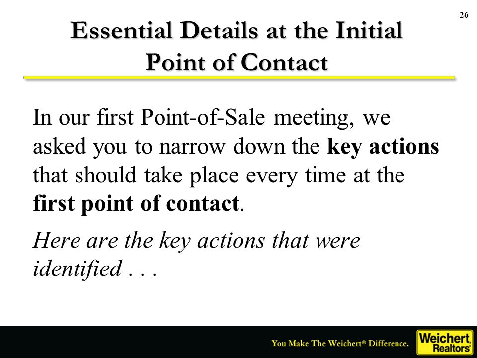 Essential Details at the Initial Point of Contact