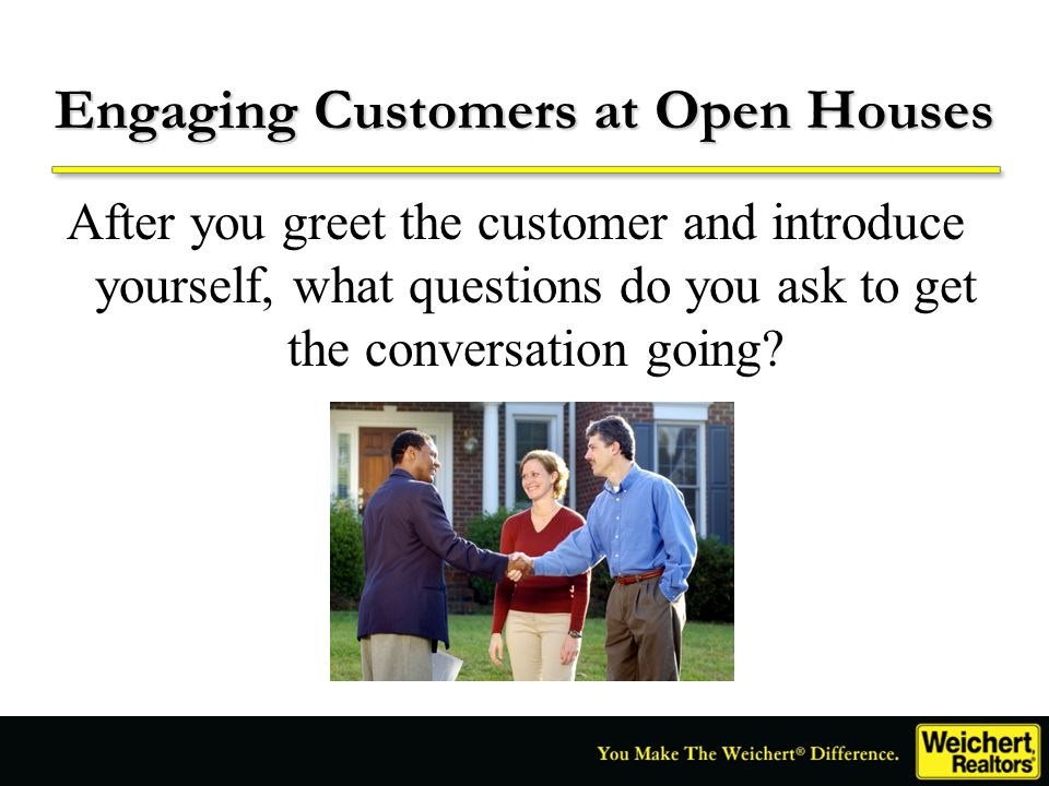 Engaging Customers at Open Houses