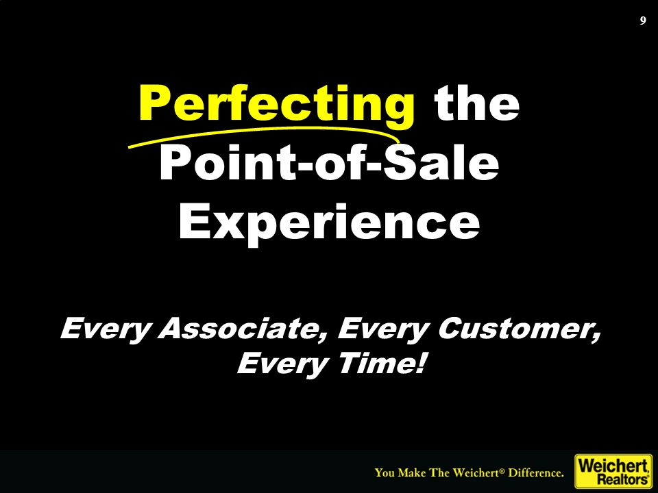 9 Perfecting the Point-of-Sale Experience Every Associate, Every Customer, Every Time!