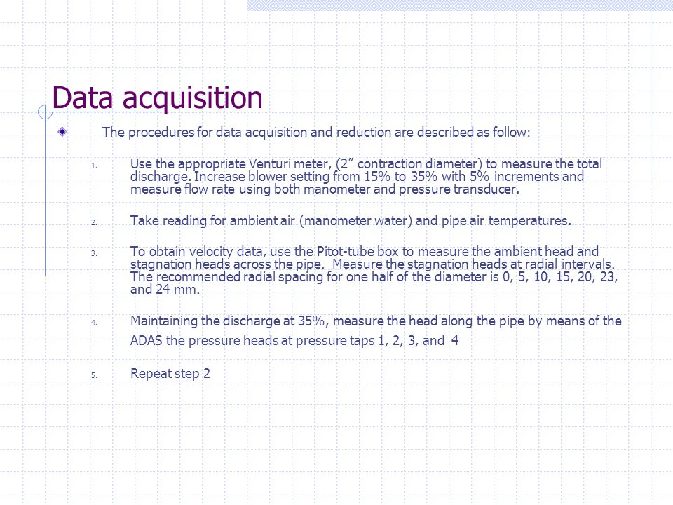 Data acquisition The procedures for data acquisition and reduction are described as follow: