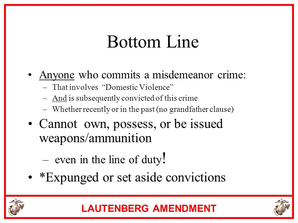 Bottom Line Cannot own, possess, or be issued weapons/ammunition