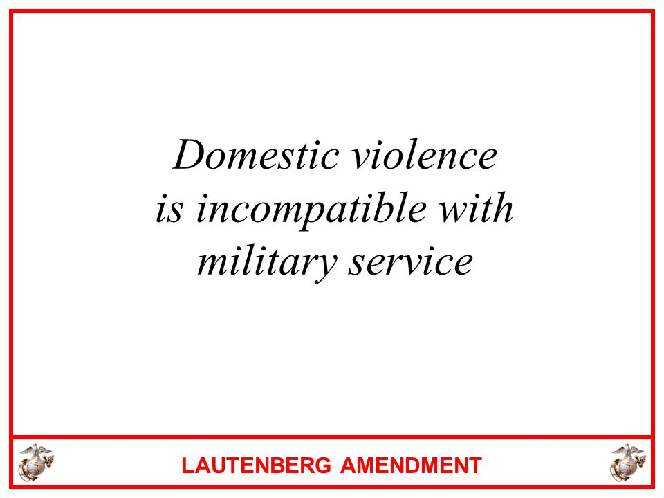 Domestic violence is incompatible with military service