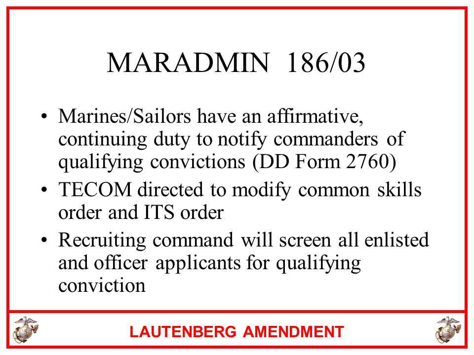 MARADMIN 186/03 Marines/Sailors have an affirmative, continuing duty to notify commanders of qualifying convictions (DD Form 2760)