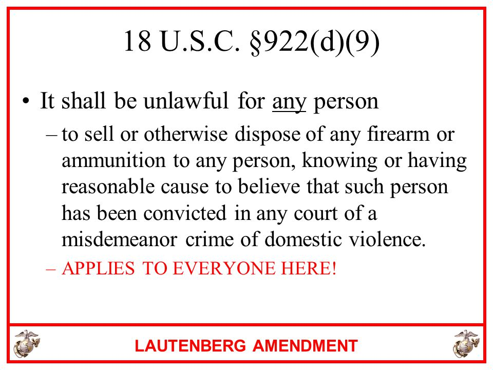 18 U.S.C. §922(d)(9) It shall be unlawful for any person