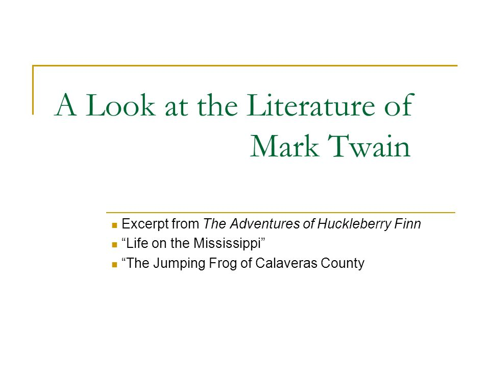 A Look at the Literature of Mark Twain