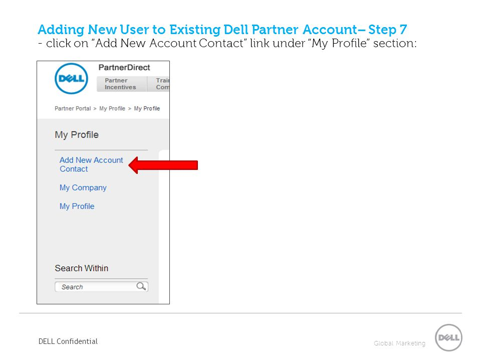 Adding New User to Existing Dell Partner Account– Step 7 - click on Add New Account Contact link under My Profile section: