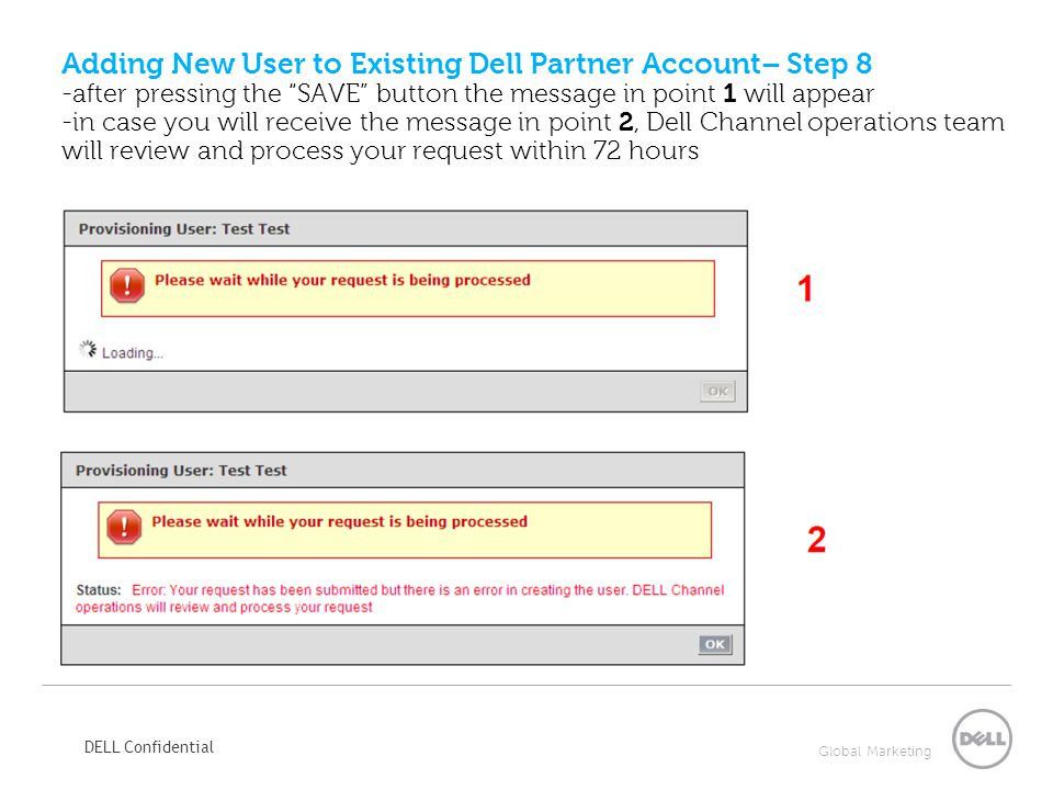 Adding New User to Existing Dell Partner Account– Step 8 -after pressing the SAVE button the message in point 1 will appear -in case you will receive the message in point 2, Dell Channel operations team will review and process your request within 72 hours