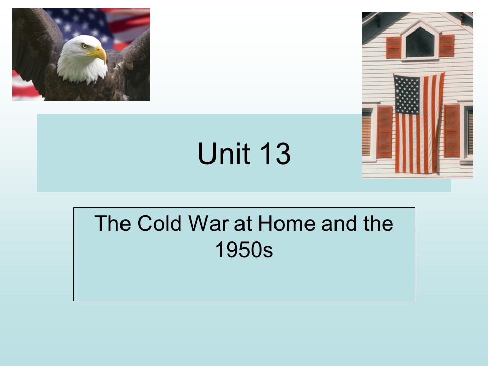 The Cold War at Home and the 1950s