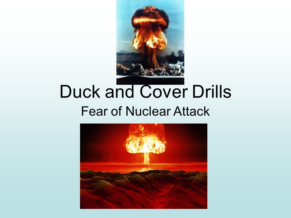 Duck and Cover Drills Fear of Nuclear Attack
