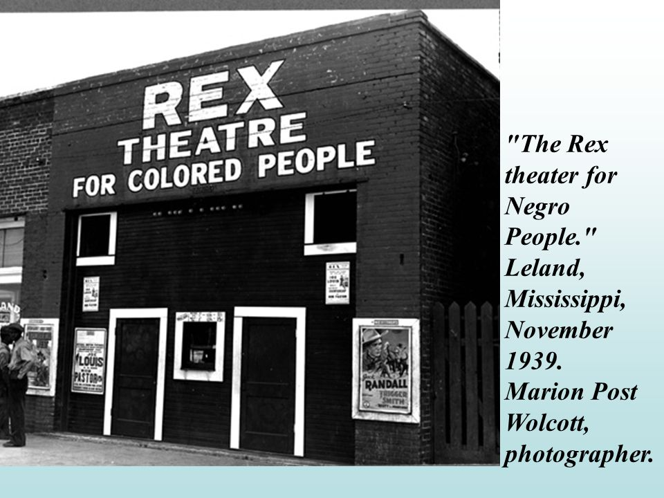 The Rex theater for Negro People. Leland, Mississippi, November 1939.