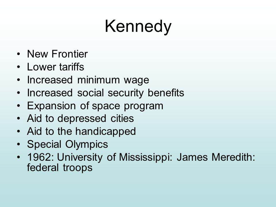 Kennedy New Frontier Lower tariffs Increased minimum wage