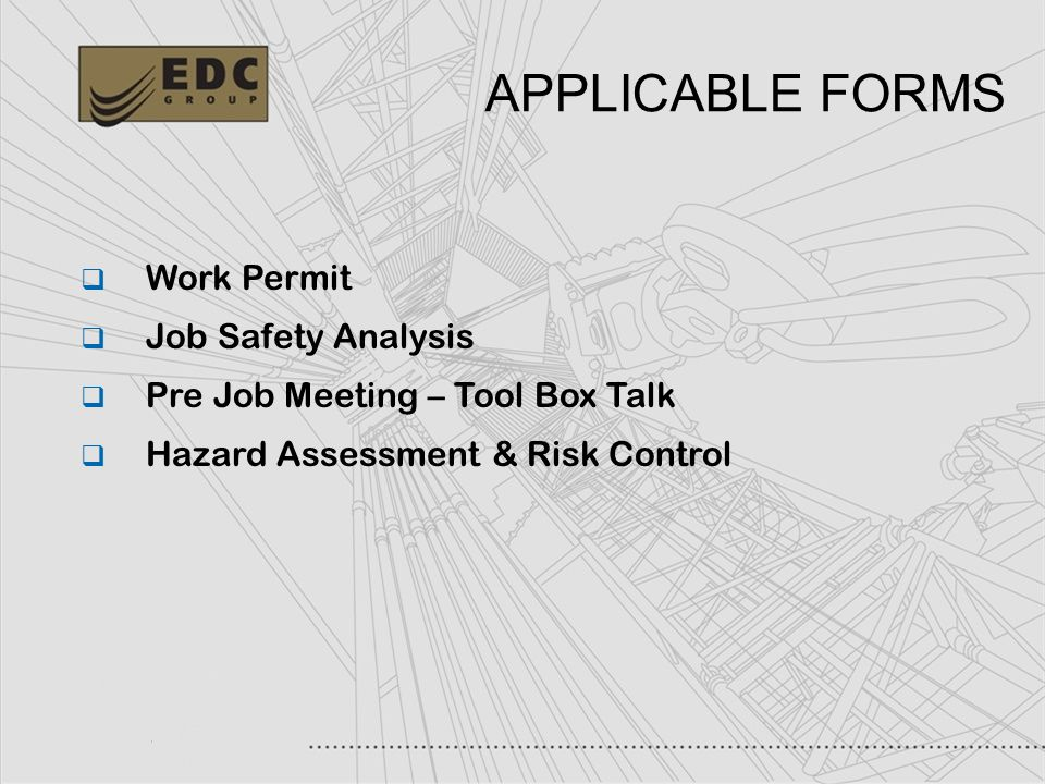 APPLICABLE FORMS Work Permit Job Safety Analysis