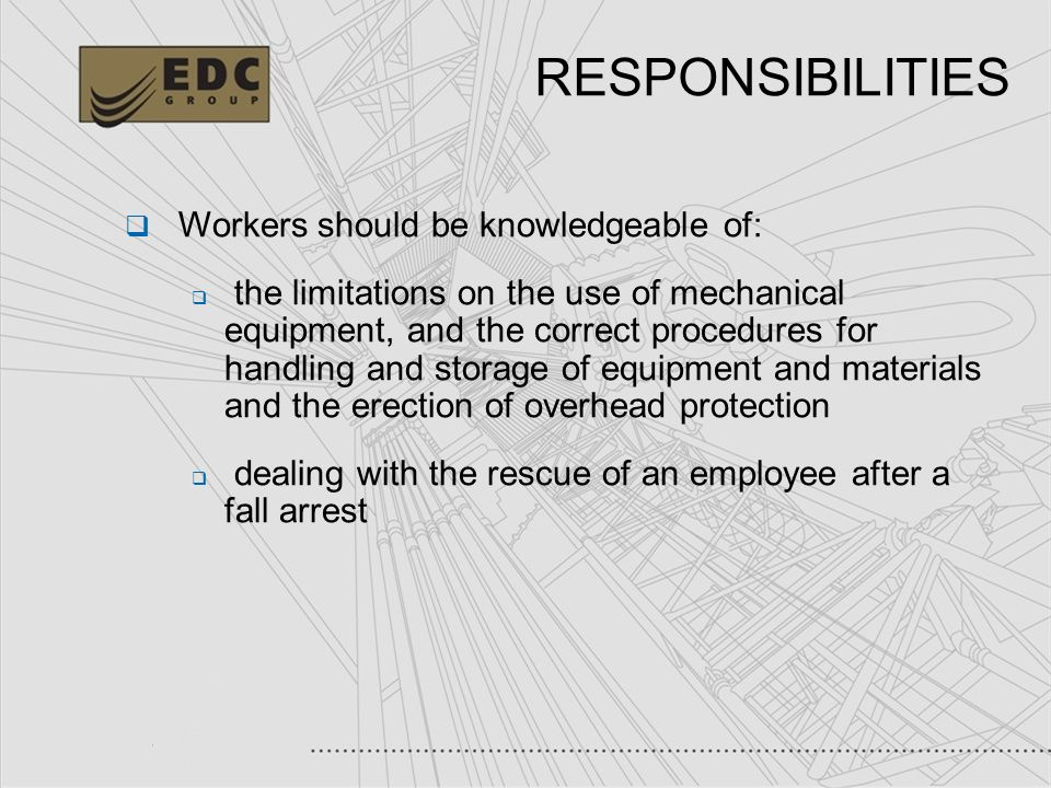 RESPONSIBILITIES Workers should be knowledgeable of: