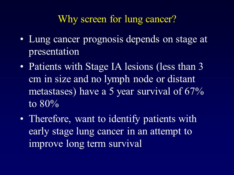 Why screen for lung cancer