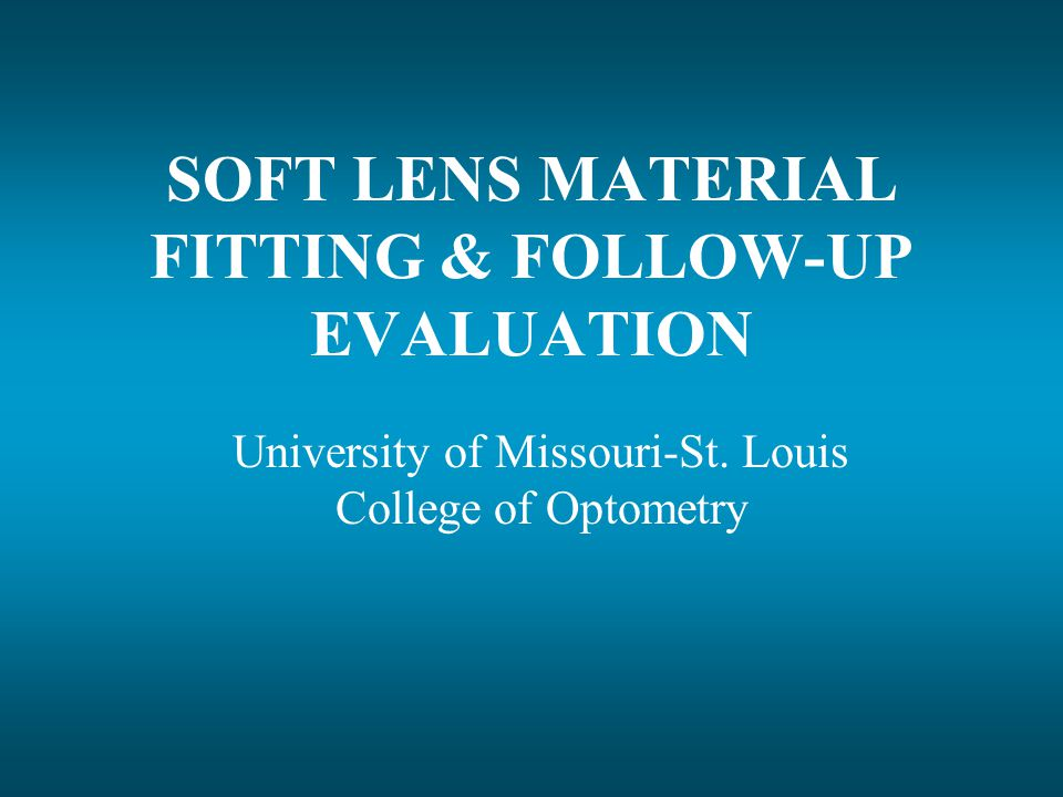 SOFT LENS MATERIAL FITTING & FOLLOW-UP EVALUATION