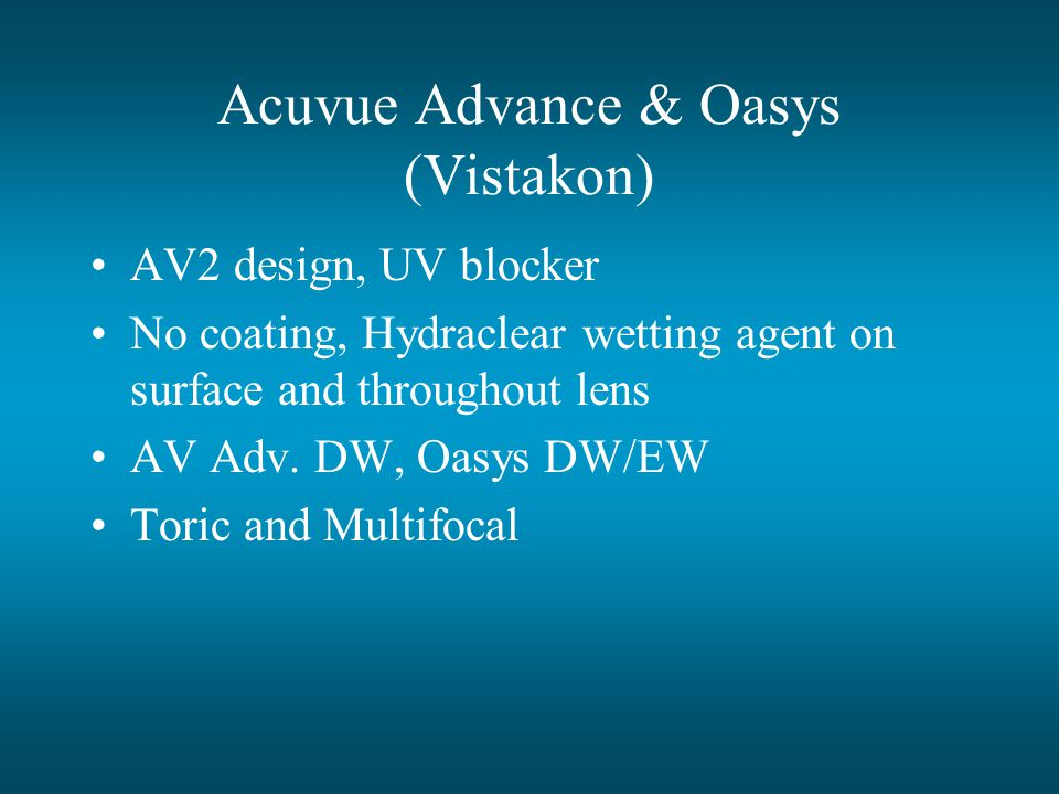 Acuvue Advance & Oasys (Vistakon)