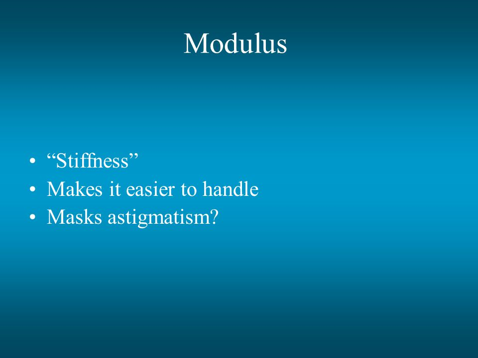 Modulus Stiffness Makes it easier to handle Masks astigmatism