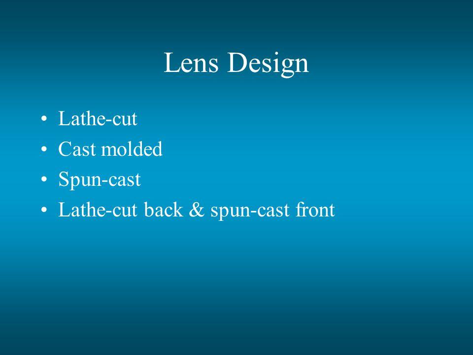 Lens Design Lathe-cut Cast molded Spun-cast
