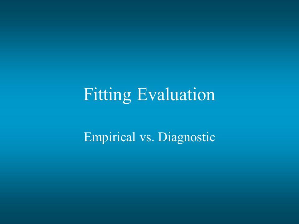 Empirical vs. Diagnostic