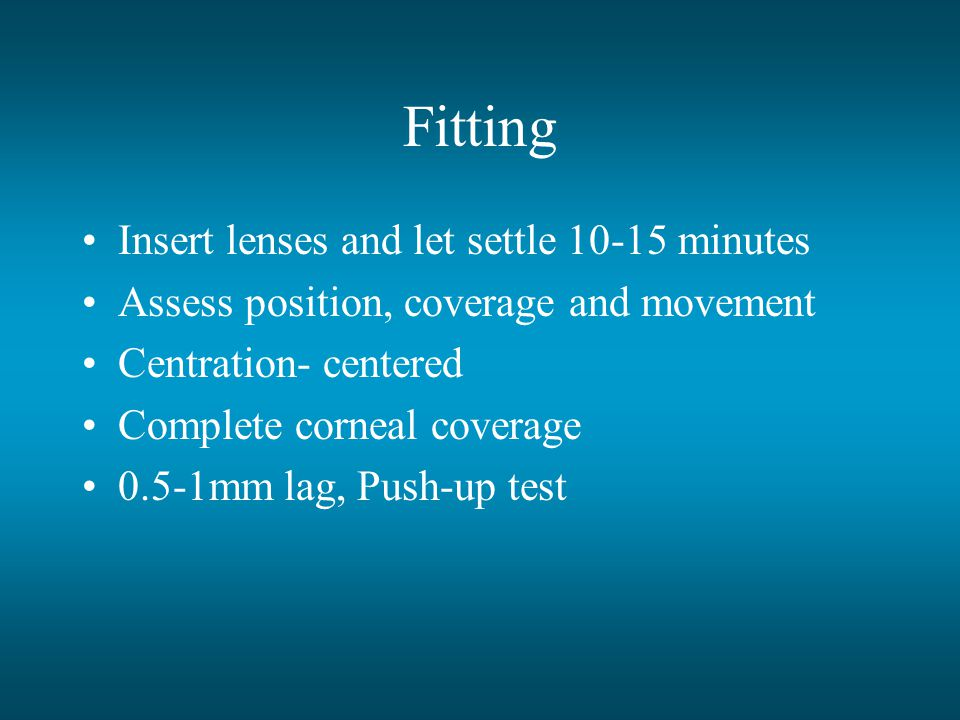 Fitting Insert lenses and let settle 10-15 minutes
