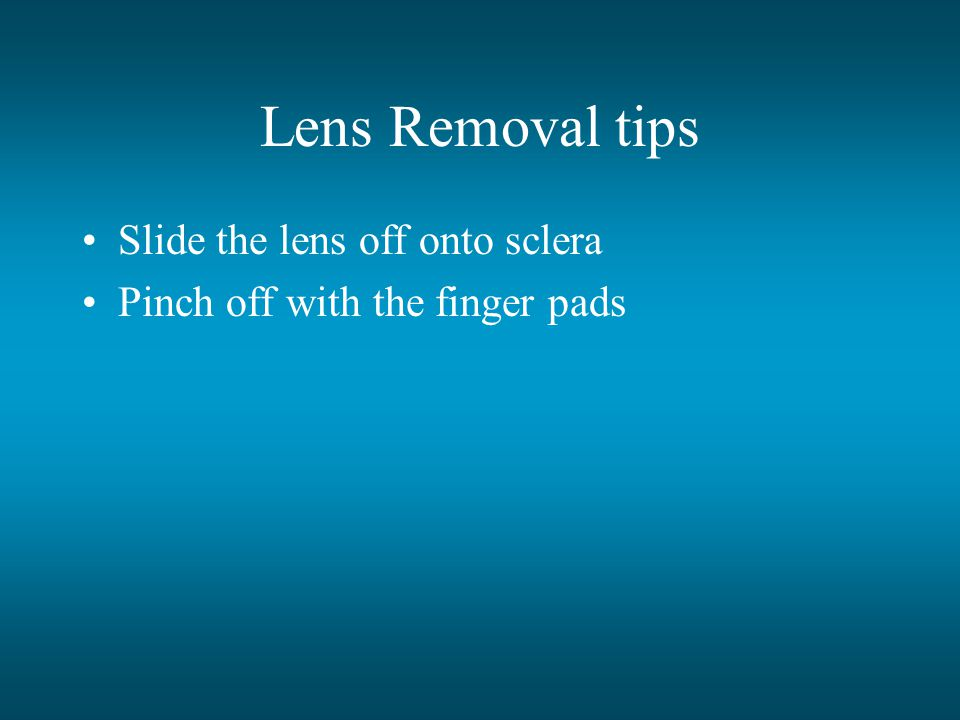 Lens Removal tips Slide the lens off onto sclera
