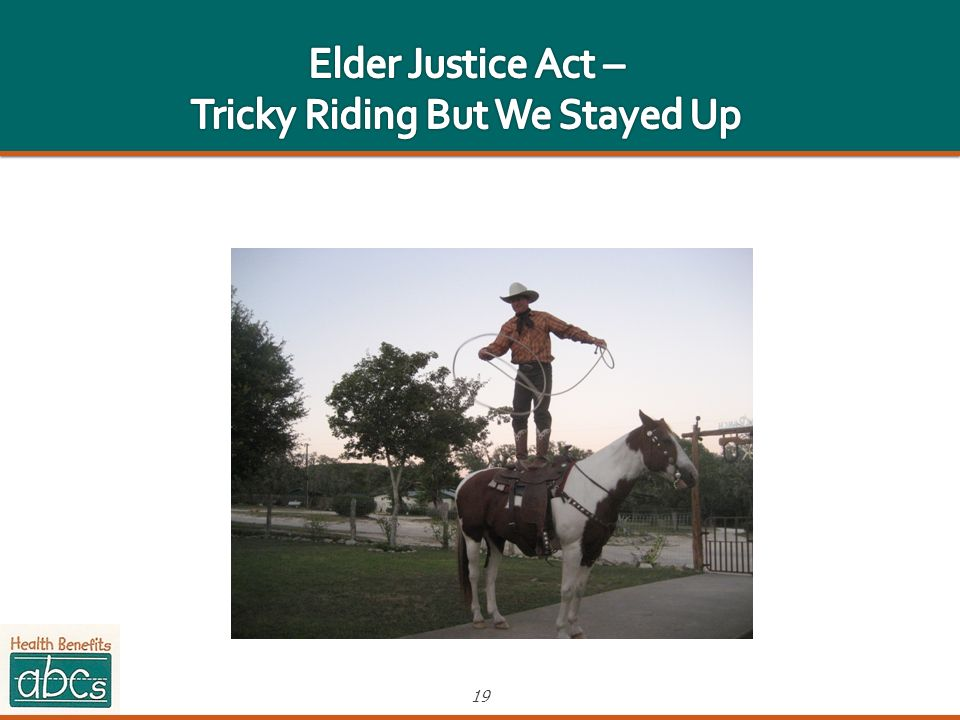 Elder Justice Act – Tricky Riding But We Stayed Up