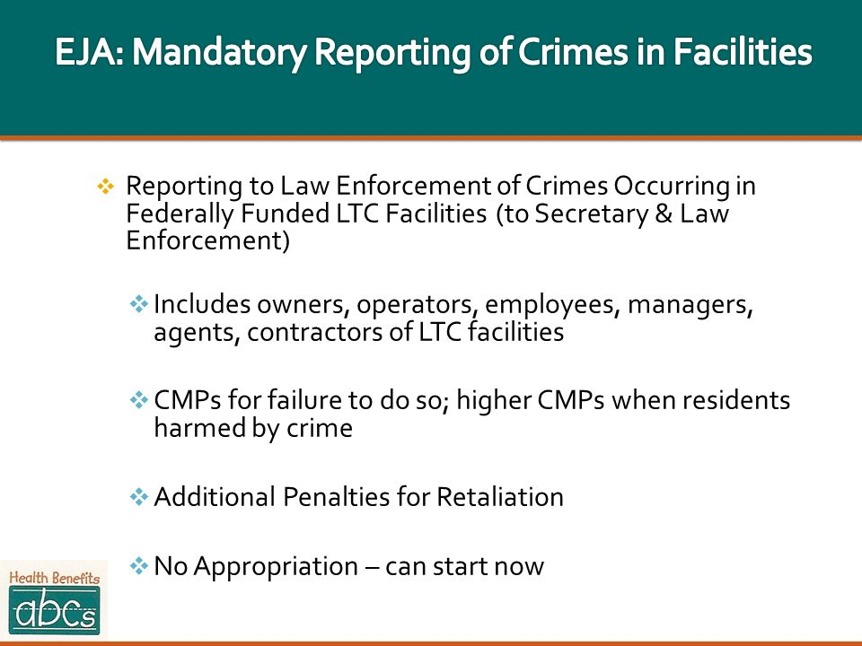 EJA: Mandatory Reporting of Crimes in Facilities