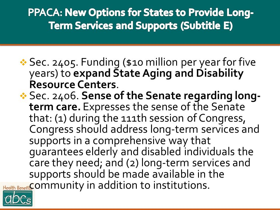 PPACA: New Options for States to Provide Long-Term Services and Supports (Subtitle E)