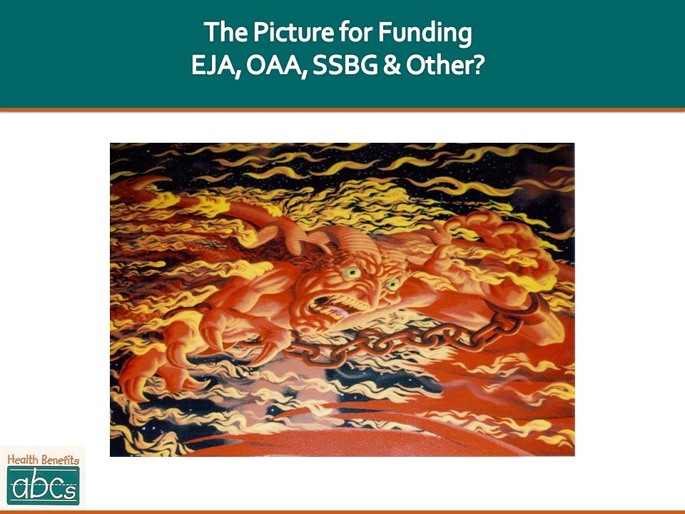The Picture for Funding EJA, OAA, SSBG & Other