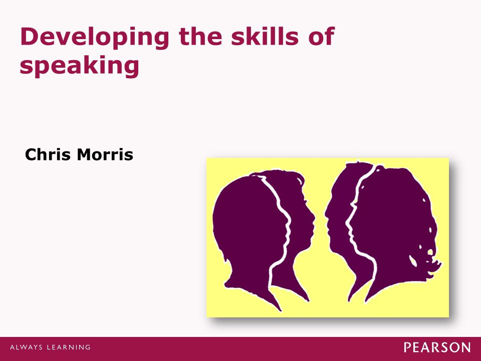 Developing the skills of speaking