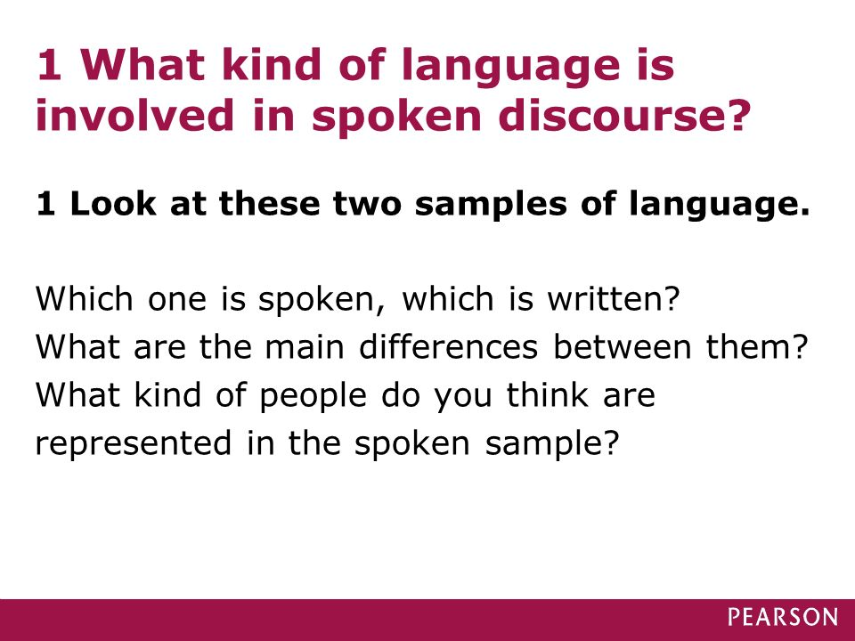 1 What kind of language is involved in spoken discourse