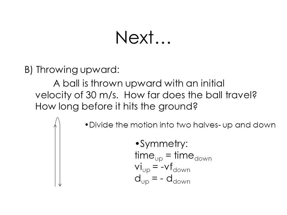 Next… B) Throwing upward: