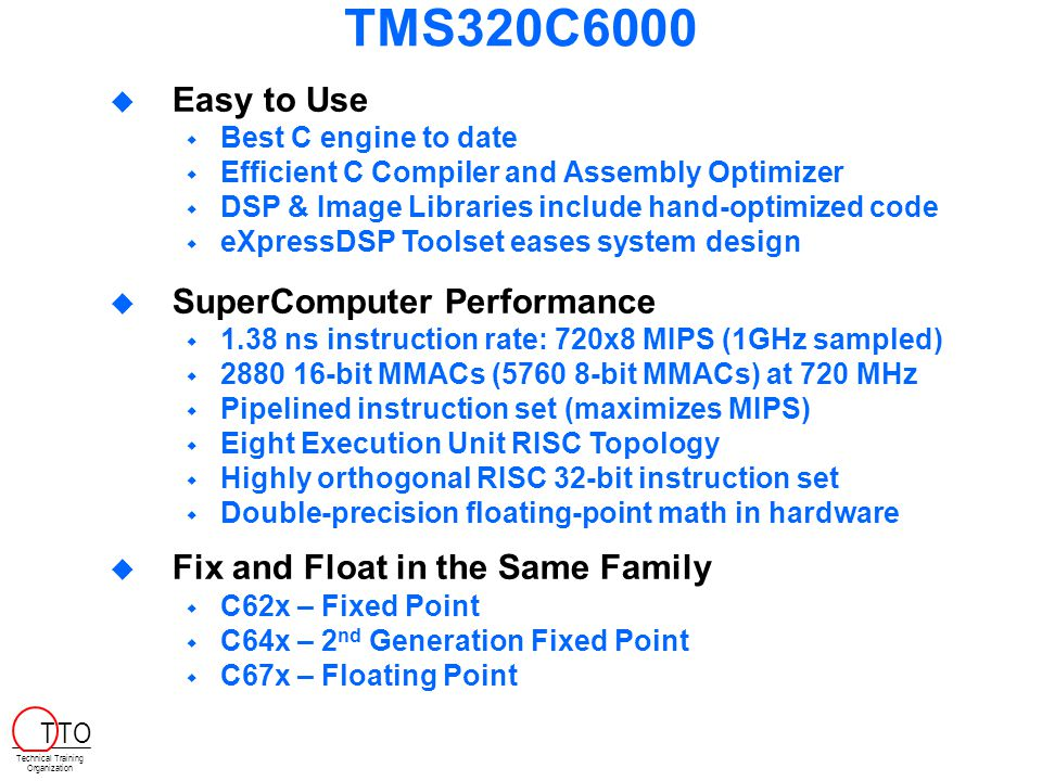 TMS320C6000 Easy to Use SuperComputer Performance