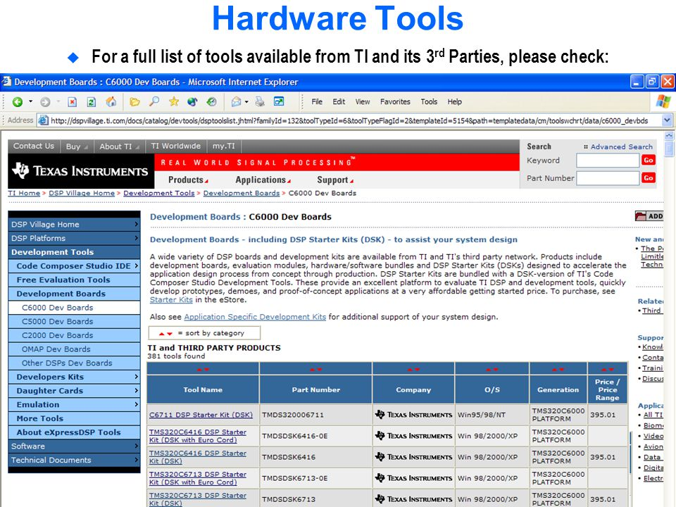 Hardware Tools For a full list of tools available from TI and its 3rd Parties, please check:
