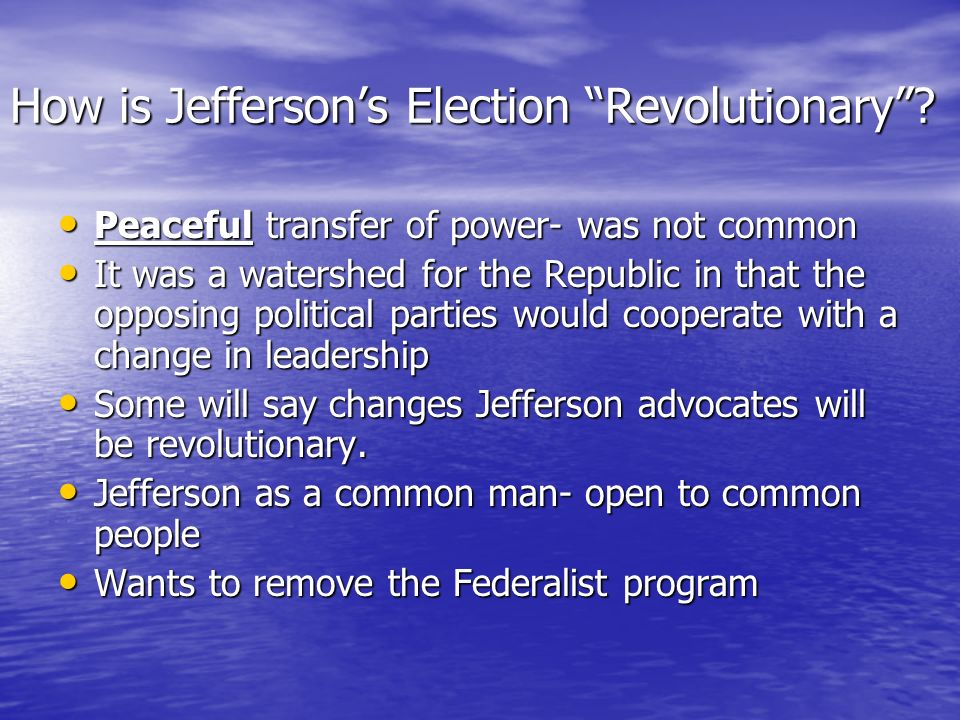 How is Jefferson's Election Revolutionary
